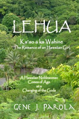 Lehua, Ka'ao a Ka Wahine/Lehua, the Romance of a Hawaiian Girl
