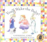 You'LL Wake the Baby