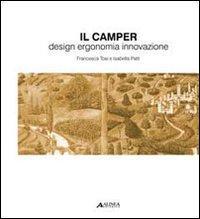 Camper. Design, ergonomia, innovazione. Ediz. illustrata