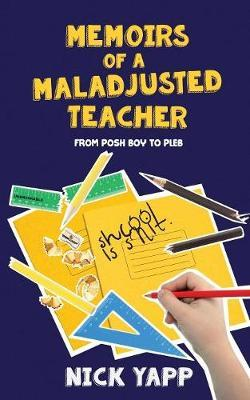 Memoirs of a Maladjusted Teacher