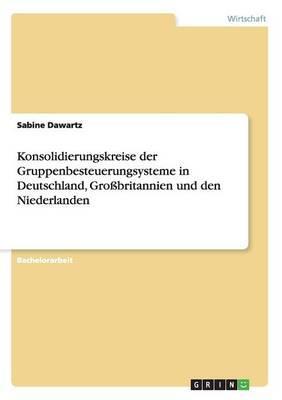 Konsolidierungskreise der Gruppenbesteuerungsysteme in Deutschland, Großbritannien und den Niederlanden