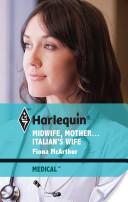 Midwife, Mother...Italian's Wife