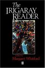 The Irigaray Reader