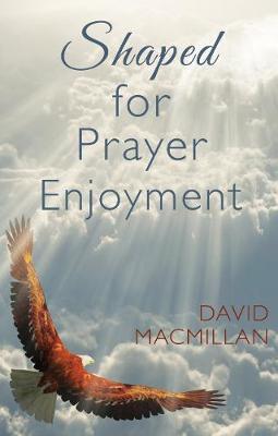 Shaped for Prayer Enjoyment