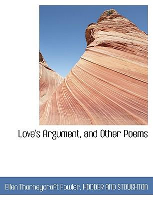 Love's Argument, and Other Poems