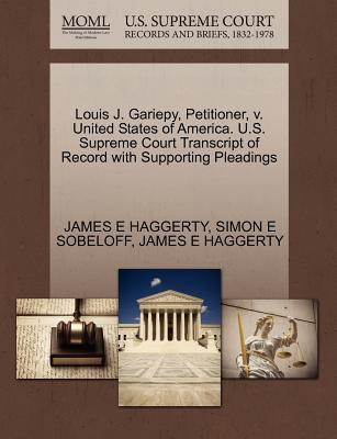 Louis J. Gariepy, Petitioner, V. United States of America. U.S. Supreme Court Transcript of Record with Supporting Pleadings
