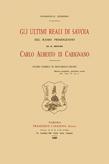 Gli ultimi Reali di Savoia del ramo primogenito ed il Principe Carlo Alberto di Carignano