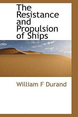 The Resistance and Propulsion of Ships