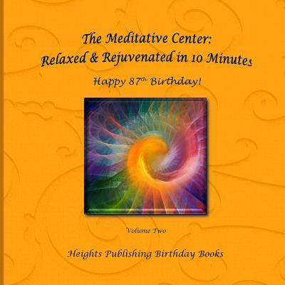 Happy 87th Birthday! Relaxed & Rejuvenated in 10 Minutes Volume Two