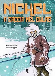 Nichel: A caccia nel gulag