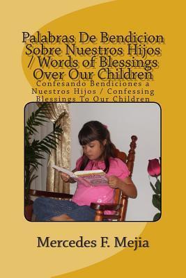 Words of Blessings over Our Children / Palabras De Bendicion Sobre Nuestros Hijos