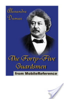The Forty-Five Guardsmen (Mobi Classics)