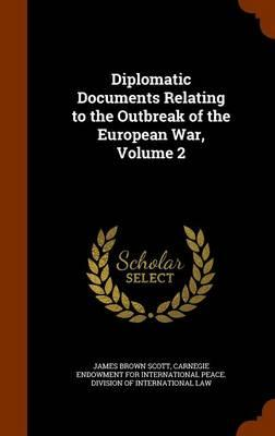 Diplomatic Documents Relating to the Outbreak of the European War, Volume 2