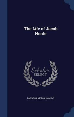The Life of Jacob Henle
