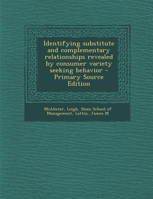 Identifying Substitute and Complementary Relationships Revealed by Consumer Variety Seeking Behavior