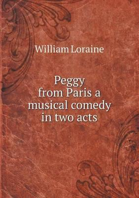 Peggy from Paris a Musical Comedy in Two Acts