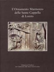 L'ornamento marmoreo della Santa Cappella di Loreto