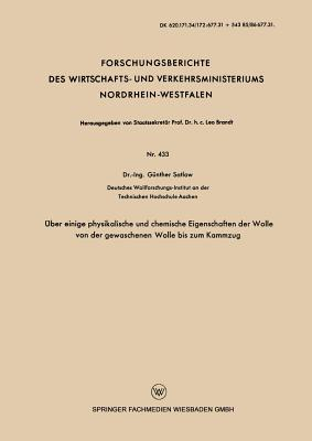 Über Einige Physikalische Und Chemische Eigenschaften Der Wolle Von Der Gewaschenen Wolle Bis Zum Kammzug