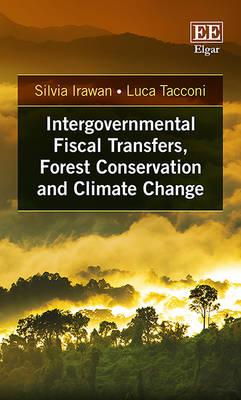 Intergovernmental Fiscal Transfers, Forest Conservation and Climate Change