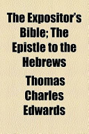 The Expositor's Bible; the Epistle to the Hebrews