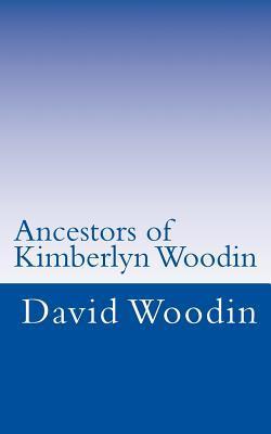 Ancestors of Kimberlyn Woodin