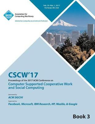 CSCW 17 Computer Supported Cooperative Work and Social Computing Vol 3
