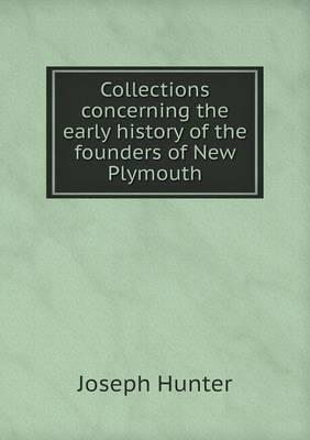 Collections Concerning the Early History of the Founders of New Plymouth