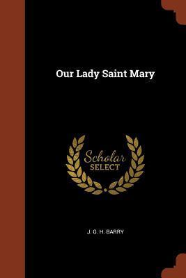 Our Lady Saint Mary