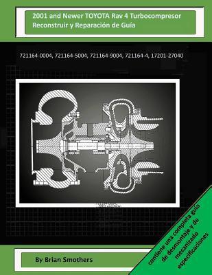 2001 and Newer TOYOTA Rav 4 Turbocompresor Reconstruir y Reparación de Guía