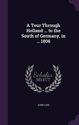 A Tour Through Holland to the South of Germany, in 1806