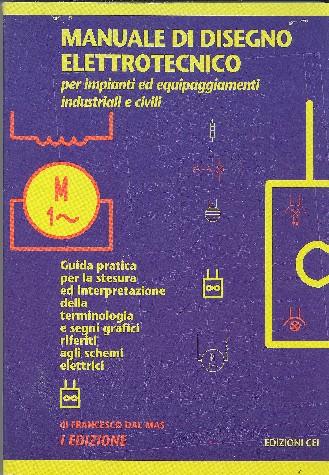 Manuale di disegno elettrotecnico per impianti ed equipaggiamenti industriali e civili