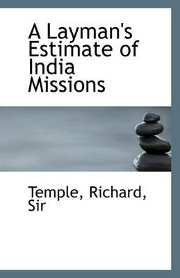 A Layman's Estimate of India Missions