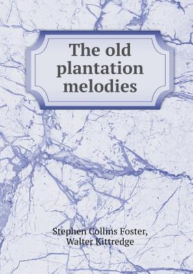 The Old Plantation Melodies