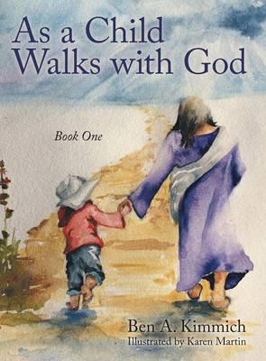 As a Child Walks with God
