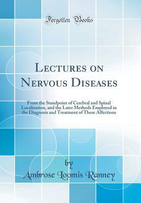 Lectures on Nervous Diseases