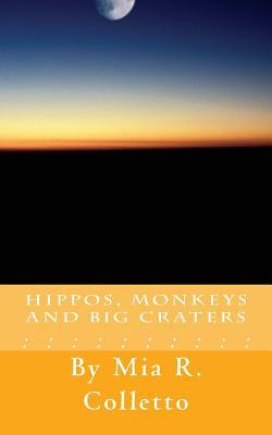 Hippos, Monkeys, and Big Craters