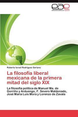 La filosofía liberal mexicana de la primera mitad del siglo XIX