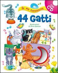 44 gatti. Con CD Audio