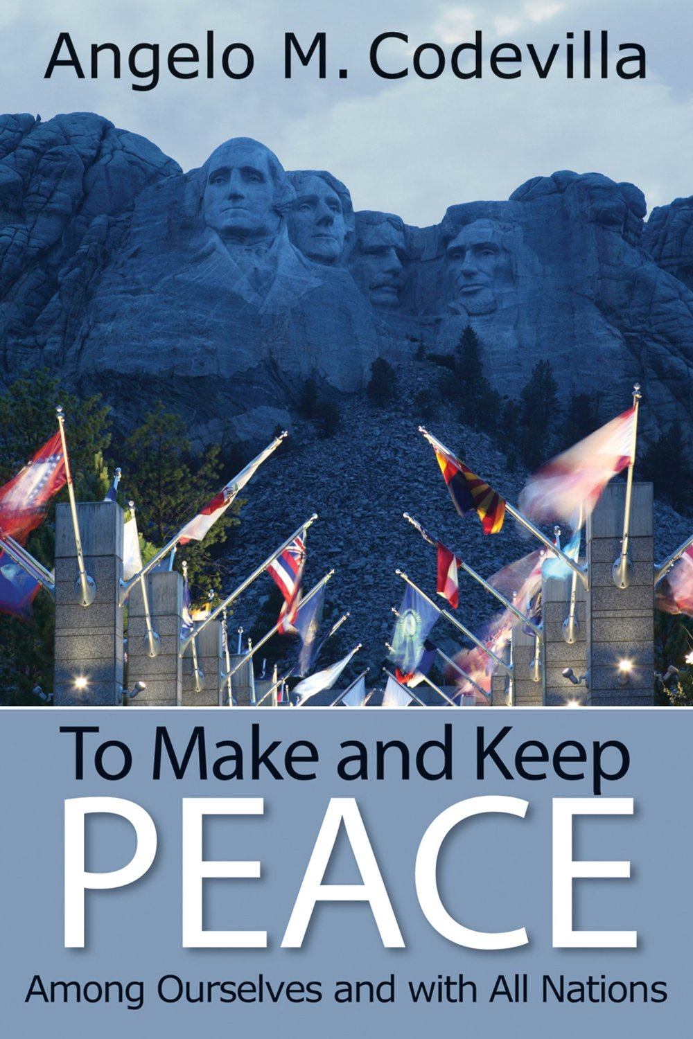 To Make and Keep Peace Among Ourselves and with All Nations