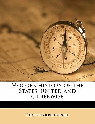 Moore's History of the States, United and Otherwise