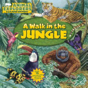 Animal Explorers: A Walk in the Jungle
