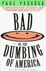 Bad Or, the Dumbing ...