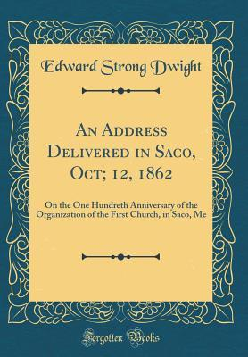 An Address Delivered in Saco, Oct; 12, 1862