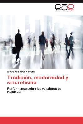 Tradición, modernidad y sincretismo