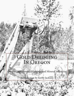 Gold Dredging in Oregon