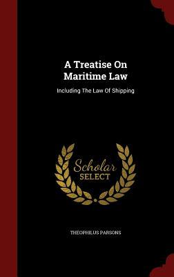A Treatise on Maritime Law