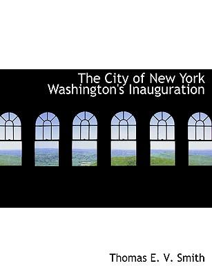 The City of New York Washington's Inauguration