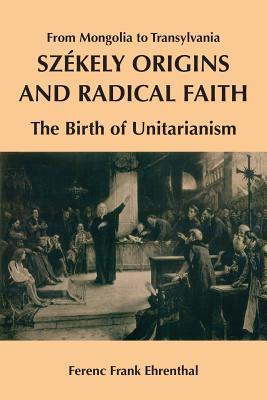 Szekely Origins and Radical Faith