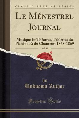 Le Ménestrel Journal, Vol. 36
