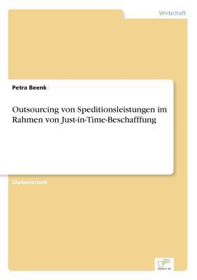Outsourcing von Speditionsleistungen im Rahmen von Just-in-Time-Beschafffung